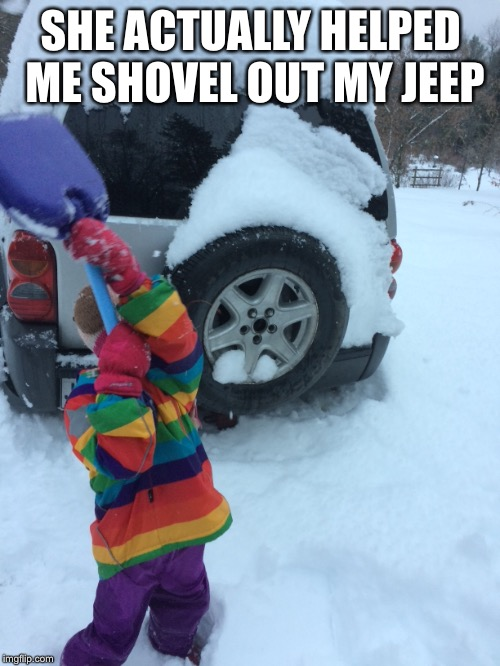SHE ACTUALLY HELPED ME SHOVEL OUT MY JEEP | made w/ Imgflip meme maker