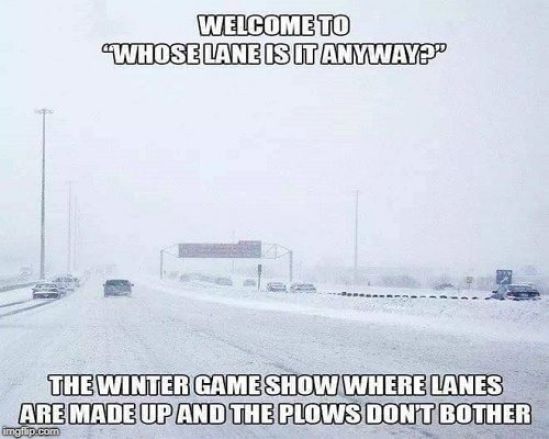 Winter Driving Game Show -- Whose Lane Is It Anyways? | image tagged in winter,winter storm | made w/ Imgflip meme maker