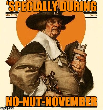 'SPECIALLY DURING NO-NUT-NOVEMBER | made w/ Imgflip meme maker