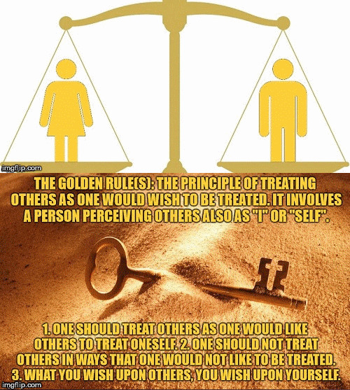 Sexes and the Golden Rule | image tagged in humanity,life,sexes,scales,gender equality,the golden rule | made w/ Imgflip meme maker