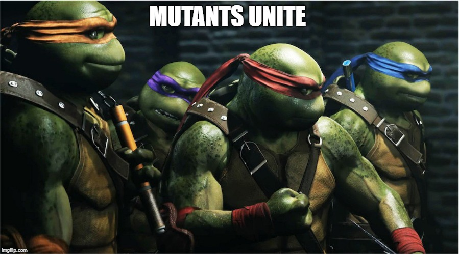 MUTANTS UNITE | made w/ Imgflip meme maker