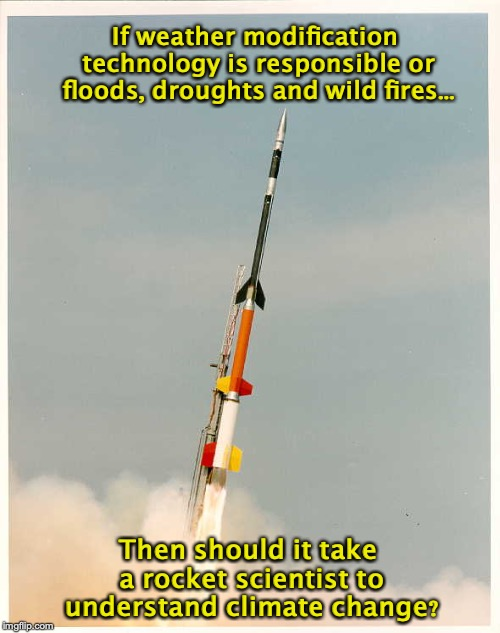 Playing the HAARP | If weather modification technology is responsible or floods, droughts and wild fires... Then should it take a rocket scientist to understand | image tagged in nasa,climate change,weather,hurricane,wildfires,flooding | made w/ Imgflip meme maker