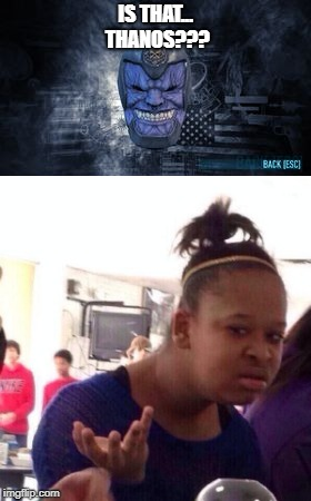 Is That Thanos??? Wat Meme |  IS THAT... THANOS??? | image tagged in memes,black girl wat,thanos,payday 2,reference,question | made w/ Imgflip meme maker