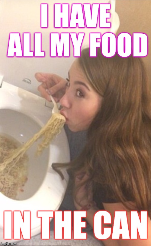 I HAVE ALL MY FOOD IN THE CAN | made w/ Imgflip meme maker