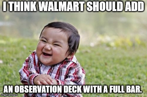 "A great place to watch ""The People of Walmart"" 