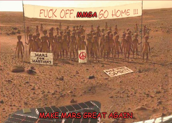 Make Mars Great Again | MMGA MAKE MARS GREAT AGAIN | image tagged in mars,invasion,usa go home | made w/ Imgflip meme maker
