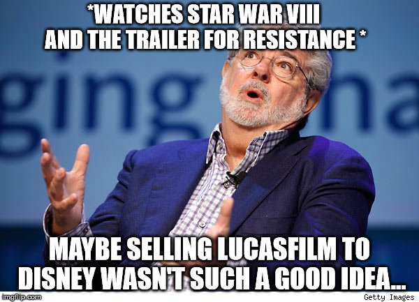 George Lucas | *WATCHES STAR WAR VIII AND THE TRAILER FOR RESISTANCE * MAYBE SELLING LUCASFILM TO DISNEY WASN'T SUCH A GOOD IDEA... | image tagged in george lucas,memes,star wars,regret | made w/ Imgflip meme maker