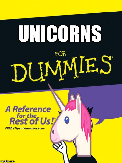 Unicorns for Dummies |  UNICORNS | image tagged in funny,unicorns,for dummies,for dummies book,book,meme | made w/ Imgflip meme maker