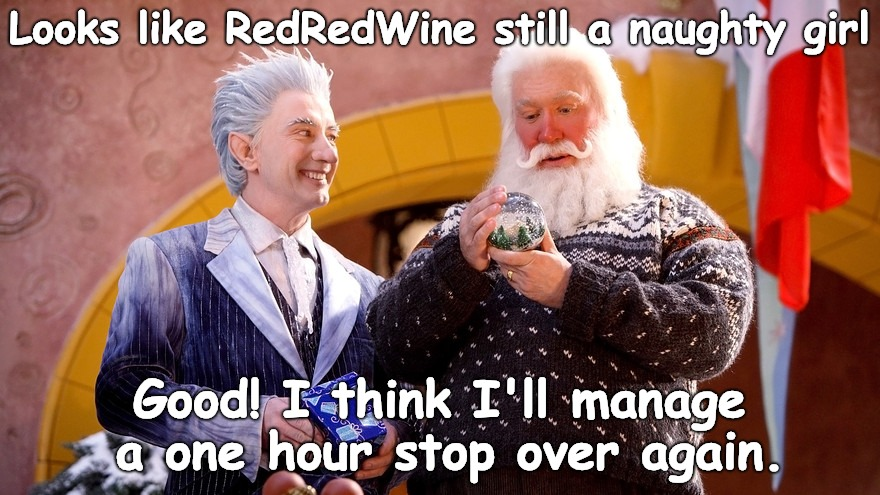 Santa Likes Naughty Girls | Looks like RedRedWine still a naughty girl Good! I think I'll manage a one hour stop over again. | image tagged in santa,redredwine,santa naughty list | made w/ Imgflip meme maker