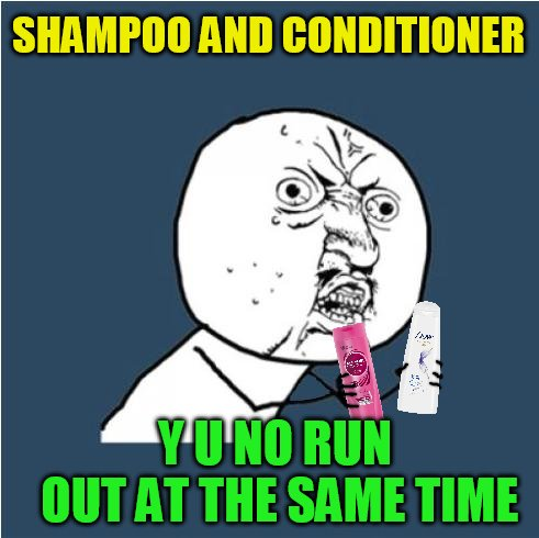 Y U NOvember, a socrates and punman21 event | SHAMPOO AND CONDITIONER Y U NO RUN OUT AT THE SAME TIME | image tagged in y u no,y u november,shampoo,conditioner,its why i use 2 in 1,memes | made w/ Imgflip meme maker