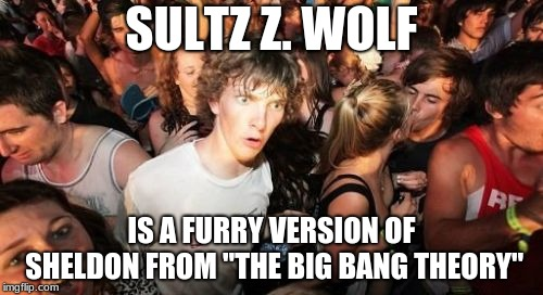 "Fur-zinga! | SULTZ Z. WOLF IS A FURRY VERSION OF SHELDON FROM ""THE BIG BANG THEORY"" 
