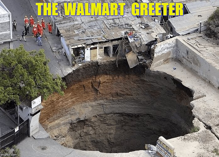 THE  WALMART  GREETER | made w/ Imgflip meme maker