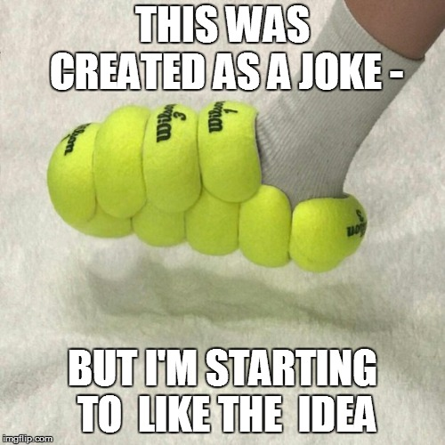 Your balls old and tired? | THIS WAS CREATED AS A JOKE - BUT I'M STARTING TO  LIKE THE  IDEA | image tagged in funny,life hack | made w/ Imgflip meme maker