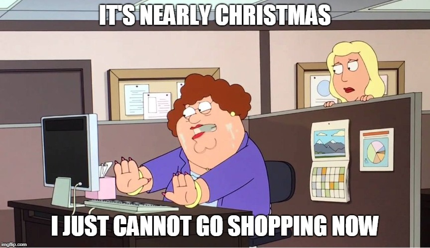 Crowded (Road)House | IT'S NEARLY CHRISTMAS I JUST CANNOT GO SHOPPING NOW | image tagged in peter griffin cannot,family guy,christmas,funny,shopping,memes | made w/ Imgflip meme maker