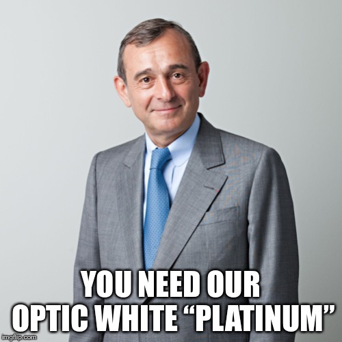 "Business man | YOU NEED OUR OPTIC WHITE ""PLATINUM"" 