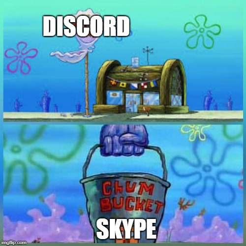 Krusty Krab Vs Chum Bucket | DISCORD SKYPE | image tagged in memes,krusty krab vs chum bucket | made w/ Imgflip meme maker