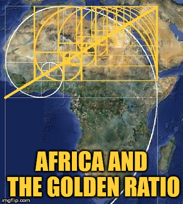 Africa and the Golden Ratio. The smallest one lands at the Great Sphinx. | AFRICA AND THE GOLDEN RATIO | image tagged in earth,africa,the golden ratio,geometry,the great sphinx | made w/ Imgflip meme maker