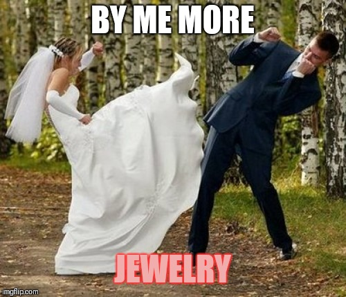 Angry Bride | BY ME MORE JEWELRY | image tagged in memes,angry bride | made w/ Imgflip meme maker
