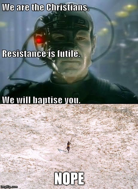 The Borg Christians vs Sentinelese |  NOPE | image tagged in sentinelese,the borg,christians,christianity,resistance | made w/ Imgflip meme maker