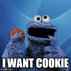 cookie monster | I WANT COOKIE | image tagged in cookie monster | made w/ Imgflip meme maker