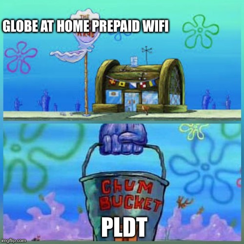 Krusty Krab Vs Chum Bucket | GLOBE AT HOME PREPAID WIFI PLDT | image tagged in memes,krusty krab vs chum bucket,philippines,wifi | made w/ Imgflip meme maker