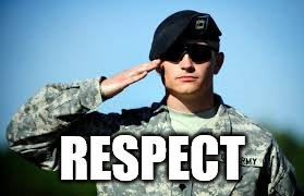 RESPECT | image tagged in sir yes sir | made w/ Imgflip meme maker