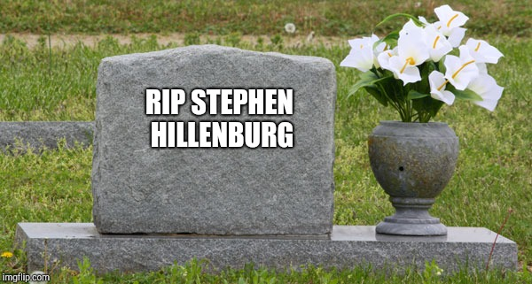 RIP Stephen Hillenburg | RIP STEPHEN HILLENBURG | image tagged in tombstone | made w/ Imgflip meme maker