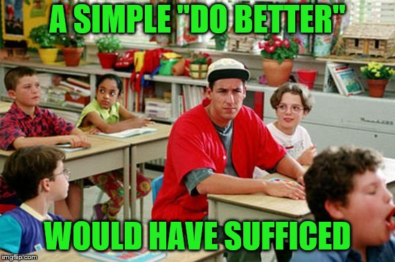 "Billy Madison Classroom | A SIMPLE ""DO BETTER"" WOULD HAVE SUFFICED 