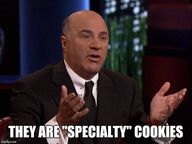"THEY ARE ""SPECIALTY"" COOKIES 