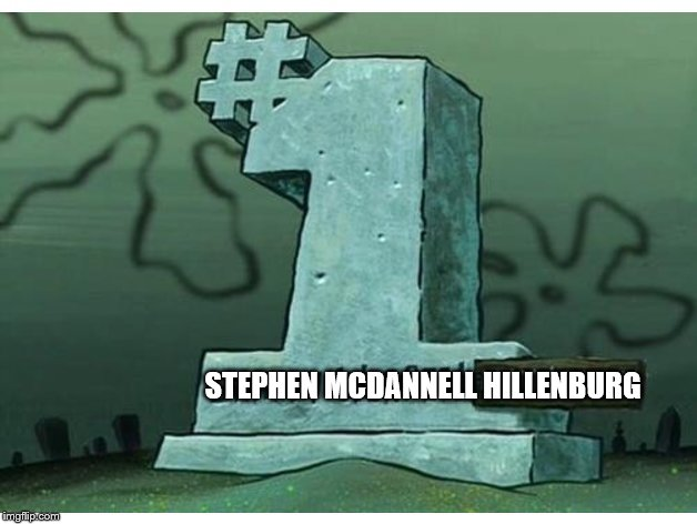 RIP Stephen Hillenburg 1961-2018 He was number one!  | STEPHEN MCDANNELL HILLENBURG | image tagged in rip,rip stephen hillenburg,smitty werben man jensen,spongebob,number one | made w/ Imgflip meme maker