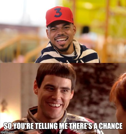 Sov you're telling me there's a chance the rapper? | image tagged in jim carrey,dumb and dumber,so you're saying there's a chance,chance the rapper meme,rappers,funny memes | made w/ Imgflip meme maker