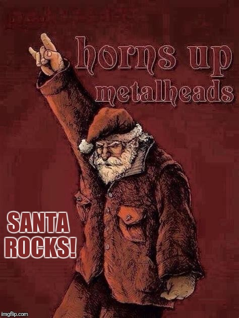 SANTA ROCKS! | made w/ Imgflip meme maker