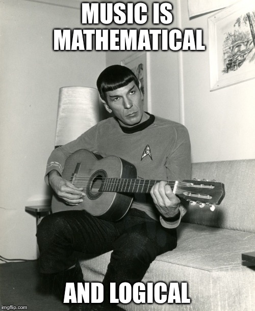 Musical Vulcan | MUSIC IS MATHEMATICAL AND LOGICAL | image tagged in spock guitar,music,logic,math,memes | made w/ Imgflip meme maker