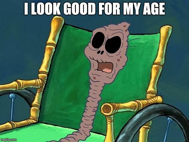 Raisin Grandma | I LOOK GOOD FOR MY AGE | image tagged in raisin grandma | made w/ Imgflip meme maker