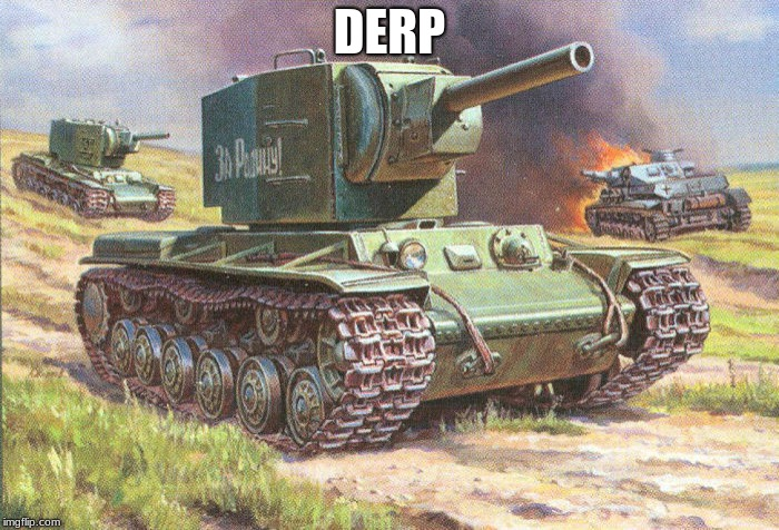 KV2 | DERP | image tagged in kv2 | made w/ Imgflip meme maker