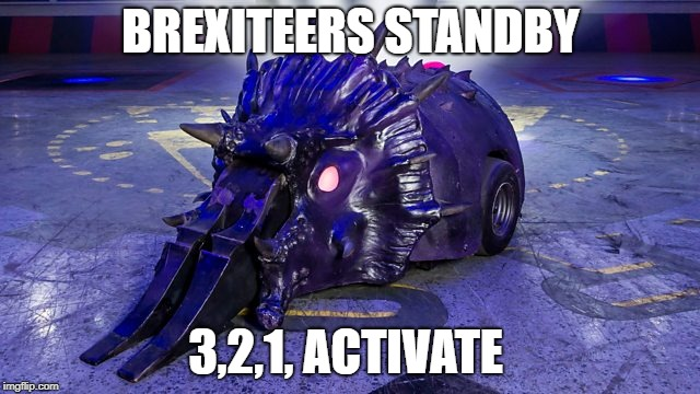 Just get the deal done! | BREXITEERS STANDBY 3,2,1, ACTIVATE | image tagged in eu,brexit,brexit meme,european union,remoaners,democracy | made w/ Imgflip meme maker