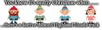 Christmas Time | You know it's nearly Christmas when ...... ...there's a festive themed Highland Hustle track | image tagged in christmas,elves,dance,hustle | made w/ Imgflip meme maker