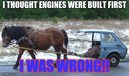 however the horse has a heart, OR DOES IT!!! | I THOUGHT ENGINES WERE BUILT FIRST I WAS WRONG!! | image tagged in yeet | made w/ Imgflip meme maker