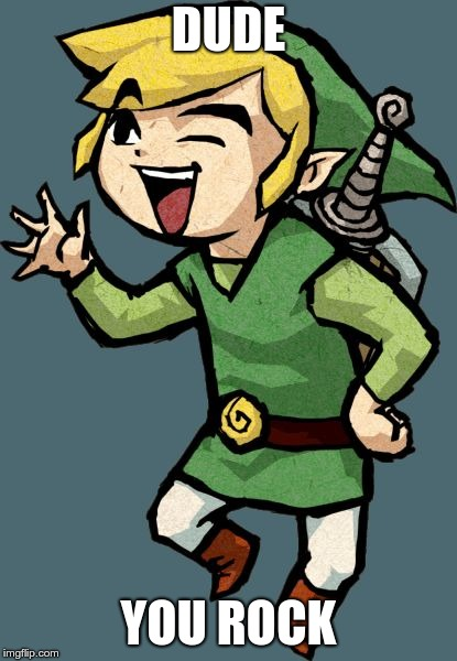 Link Laughing | DUDE YOU ROCK | image tagged in link laughing | made w/ Imgflip meme maker
