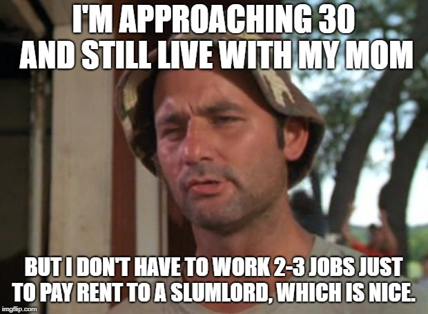 At least I'm not a fuller-time wage slave.