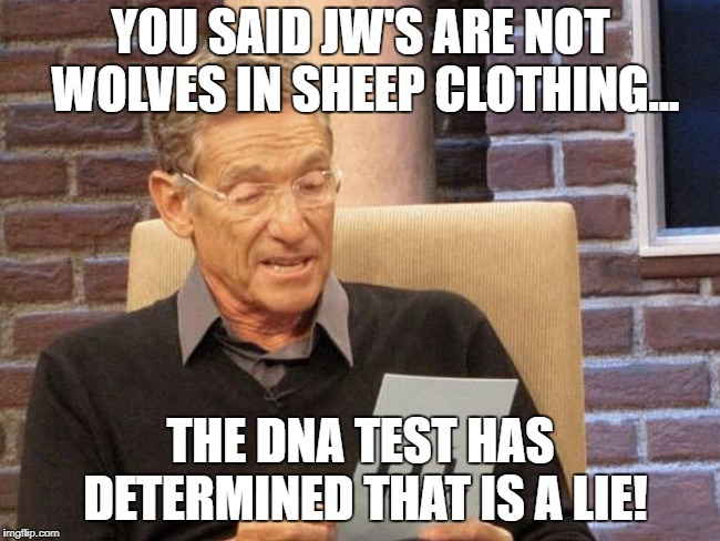 DNA PROOF | YOU SAID JW'S ARE NOT WOLVES IN SHEEP CLOTHING... THE DNA TEST HAS DETERMINED THAT IS A LIE! | image tagged in jehovah's witness,jehovas witness squirrel,cult,religion,christian | made w/ Imgflip meme maker