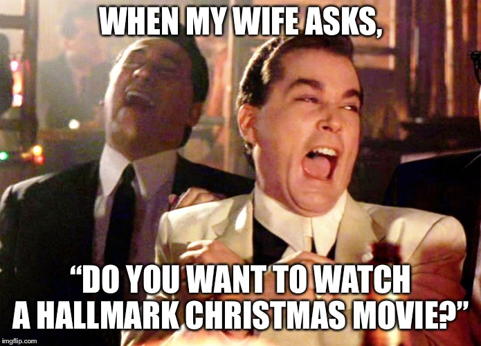 "Good Fellas Hilarious | WHEN MY WIFE ASKS, ""DO YOU WANT TO WATCH A HALLMARK CHRISTMAS MOVIE?"" 