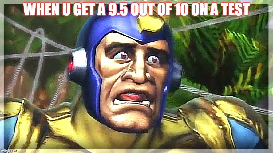 oof tuff lief | WHEN U GET A 9.5 OUT OF 10 ON A TEST | image tagged in megaman,oof,really | made w/ Imgflip meme maker