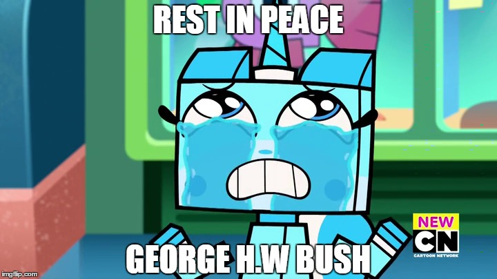 RIP: George H.W Bush | REST IN PEACE GEORGE H.W BUSH | image tagged in george bush,unikitty | made w/ Imgflip meme maker