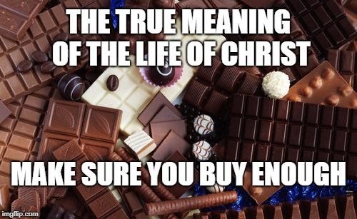Christmas | THE TRUE MEANING OF THE LIFE OF CHRIST MAKE SURE YOU BUY ENOUGH | image tagged in christmas | made w/ Imgflip meme maker