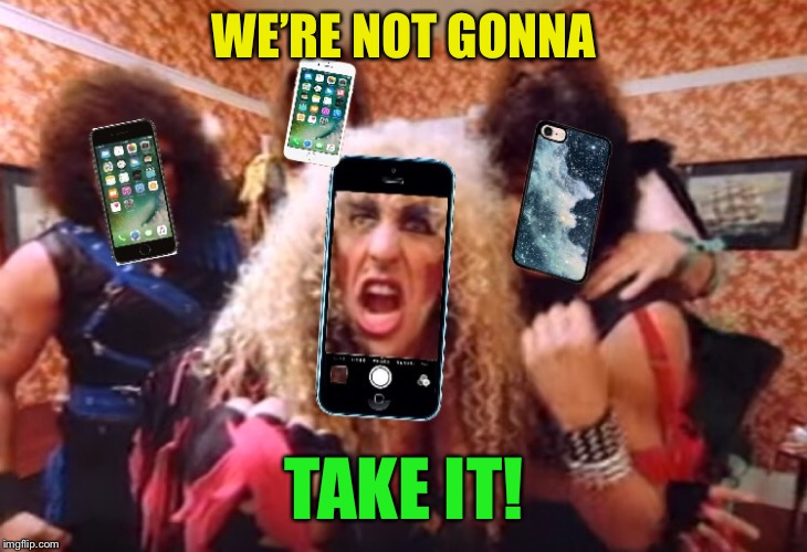WE'RE NOT GONNA TAKE IT! | made w/ Imgflip meme maker