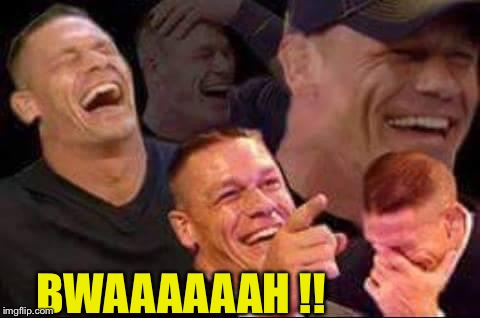 john cena laughing | BWAAAAAAH !! | image tagged in john cena laughing | made w/ Imgflip meme maker