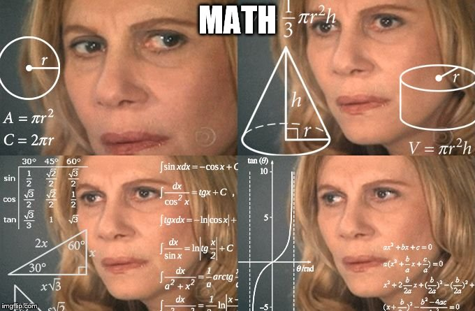 Math Lady | MATH | image tagged in math lady | made w/ Imgflip meme maker