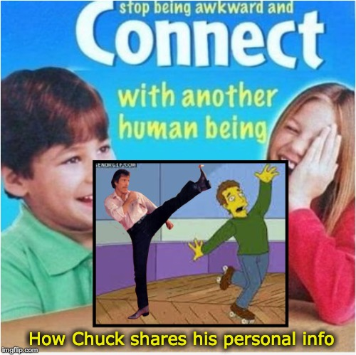 Chuck Norris' Message | How Chuck shares his personal info | image tagged in chuck norris,mark zuckerberg,social media,privacy,facebook | made w/ Imgflip meme maker