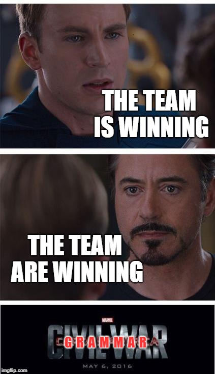Marvel Civil War 1 Meme | THE TEAM IS WINNING THE TEAM ARE WINNING G  R  A  M  M  A  R | image tagged in memes,marvel civil war 1 | made w/ Imgflip meme maker